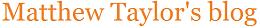 Matthew Taylor's Blog
